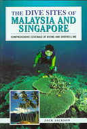 The Dive Sites of Malaysia and Singapore