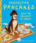 Inspector Pancakes Helps the President of France Book PDF