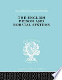 The English Prison and Borstal Systems