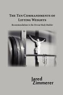 Ten Commandments Of Lifting Weights