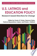 U.S. Latinos and education policy [electronic resource] : research-based directions for change / edited by Pedro Portes, Spencer Salas, Patricia Baque