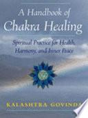 A Handbook of Chakra Healing