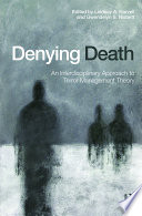 Denying Death : of terror management theory, providing a detailed...