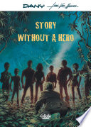 Story Without a Hero Story Without a Hero