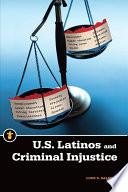 U S Latinos And Criminal Injustice