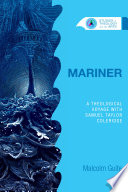 Mariner  A Theological Voyage with Samuel Taylor Coleridge