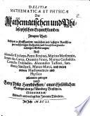 Deliciae Physico Mathematicae  Oder Mathemat  und Philosophische Erquickstunden
