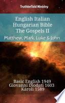 English Italian Hungarian Bible   The Gospels II   Matthew  Mark  Luke   John