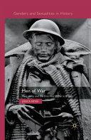 Men of War First World War Servicemen Through Examination Of