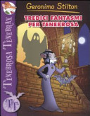 Tredici fantasmi per Tenebrosa