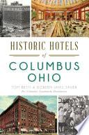 Historic Hotels of Columbus  Ohio