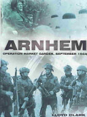 Arnhem : and its aim was to end the war...