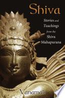 Shiva : from the shiva mahapurana • explains shiva's contradictory...