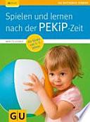Spielen und lernen nach der PEKiP Zeit