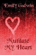 Mutilate My Heart