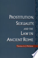 Prostitution  Sexuality  and the Law in Ancient Rome