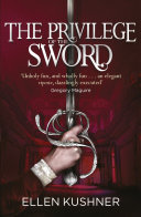 The Privilege Of The Sword : for power and prestige in...