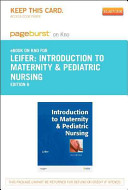 Introduction to Maternity   Pediatric Nursing   Pageburst E Book on Kno  Retail Access Card
