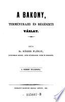 A Bakony Termeszetrajzi es regeszeti vazlat. 2. kiad. (Der Bakonyer Wald.) hung