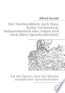 Der Nordwestblock nach Hans Kuhn: Germanisch, Indogermanisch oder zeigen sich noch ältere Sprachschichten?