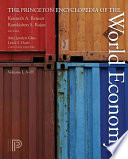 The Princeton Encyclopedia of the World Economy. (Two Volume Set) More Important Than Ever From