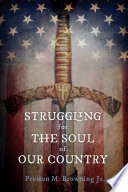 Ebook Struggling for the Soul of Our Country Epub Preston M. Browning Apps Read Mobile