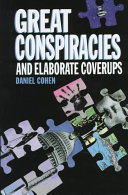 Great Conspiracies and Elaborate Cover ups