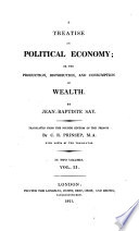 A treatise on political economy  or  The production  distribution  and consumption of wealth  Tr  by C R  Prinsep  with notes