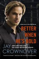 Better When He S Bold