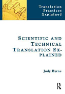 Scientific and Technical Translation Explained: A Nuts and Bolts Guide for Beginners