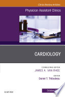Cardiology  An Issue of Physician Assistant Clinics  E Book