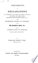 Precedents of Declarations in Assumpsit  and Debt on Simple Contract  on     bills  Promissory notes  bankers  checks  etc  in the Superior Courts at Dublin and in the Recorder s Court  etc  and of Particulars of demand  etc
