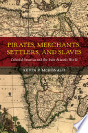 Pirates  Merchants  Settlers  and Slaves