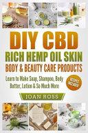 Diy Cbd Rich Hemp Oil Skin Body And Beauty Care Products