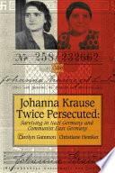 Johanna Krause Twice Persecuted
