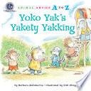 Yoko Yak's Yakety Yakking : chatting! and it makes her classmates wonder—what do...