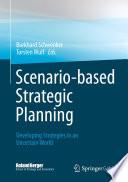 Scenario based Strategic Planning