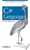 C# Language Pocket Reference : learning a new language. that fact alone brings...
