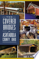 The Covered Bridges of Ashtabula County  Ohio