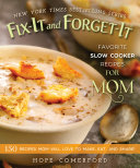 Fix It and Forget It Favorite Slow Cooker Recipes for Mom