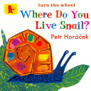 Where Do You Live Snail? In This Charming And Beautifully Illustrated Board Book