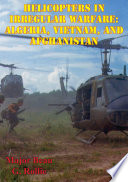 Helicopters in Irregular Warfare  Algeria  Vietnam  and Afghanistan  Illustrated Edition
