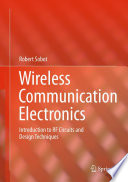 Wireless Communication Electronics : as well as practicing engineers who are...
