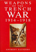 Weapons of the Trench War  1914 1918