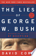 The Lies of George W. Bush Large And Small Directly And By Omission He