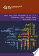 World Bank Group Assistance to Low Income Fragile and Conflict Affected States