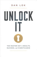 Unlock It!: The Master Key to Wealth, Success, and Significance