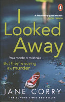 I Looked Away Book Cover