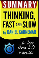 Summary Thinking Fast and Slow in Less Than 30 Minutes