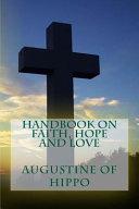 Handbook On Faith Hope And Love